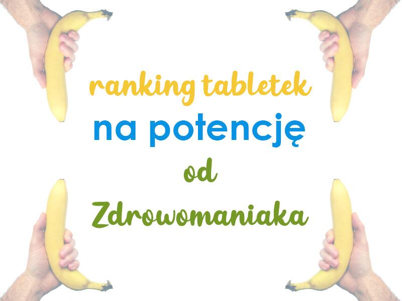 ranking tabletek na potencję